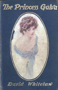 Cover of The Princess Galva: A Romance