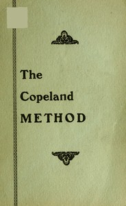 The Copeland Method A Complete Manual for Cleaning, Repairing, Altering and Pressing All Kinds of Garments for Men and Women, at Home or for Business