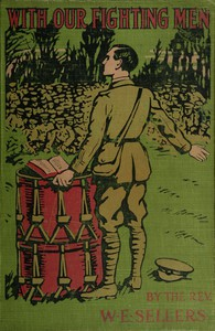 Cover of With Our Fighting Men The story of their faith, courage, endurance in the Great War