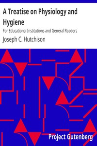 Cover of A Treatise on Physiology and HygieneFor Educational Institutions and General Readers
