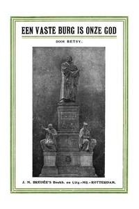 'Een vaste burg is onze God'de kerkhervorming herdacht op haar vierde eeuwfeest, 1517—31 October—1917 (Dutch)