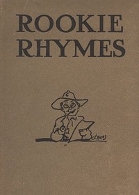 Rookie rhymes, by the men of the 1st and 2nd provisional training regiments, Plattsburg, New York