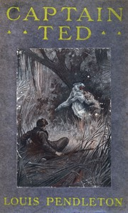 Cover of Captain Ted: A Boy's Adventures Among Hiding Slackers in the Great Georgia Swamp
