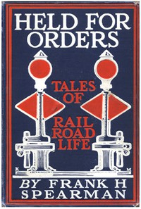 Cover of Held for Orders: Being Stories of Railroad Life