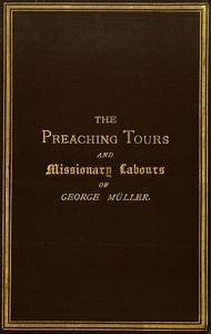 Cover of The Preaching Tours and Missionary Labours of George Müller (of Bristol)
