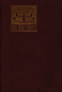 The Iron Trevet; or, Jocelyn the Champion: A Tale of the Jacquerie