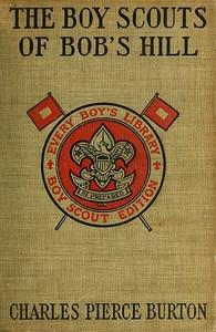 The Boy Scouts of Bob's HillA Sequel to 'The Bob's Hill Braves'