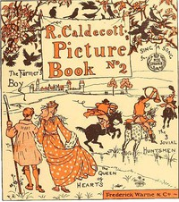 Cover of R. Caldecott's Picture Book (No. 2)The Three Jovial Huntsmen—Sing a Song for Sixpence—The Queen of Hearts—The Farmer's Boy