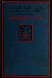 Robert E. Lee: A Story and a Play