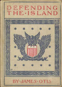Cover of Defending the Island: A story of Bar Harbor in 1758