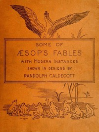 Cover of Some of Æsop's Fables with Modern Instances