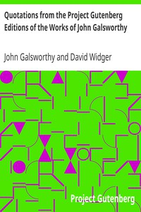 Quotations from the Project Gutenberg Editions of the Works of John Galsworthy