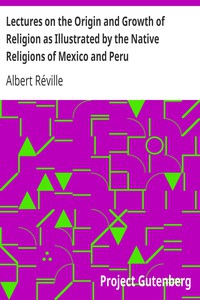 Cover of Lectures on the Origin and Growth of Religion as Illustrated by the Native Religions of Mexico and Peru