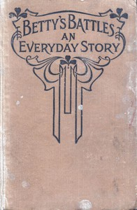 Cover of Betty's Battles: An Everyday Story