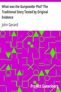 Cover of What was the Gunpowder Plot? The Traditional Story Tested by Original Evidence