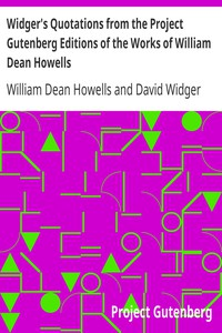 Widger's Quotations from the Project Gutenberg Editions of the Works of William Dean Howells