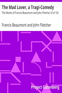 Cover of The Mad Lover, a Tragi-Comedy The Works of Francis Beaumont and John Fletcher (3 of 10)