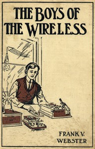 Cover of The Boys of the Wireless; Or, A Stirring Rescue from the Deep