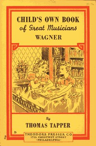 Cover of Wagner : The Story of the Boy Who Wrote Little Plays