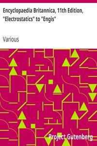 "Encyclopaedia Britannica, 11th Edition, ""Electrostatics"" to ""Engis"" Volume 9, Slice 3"