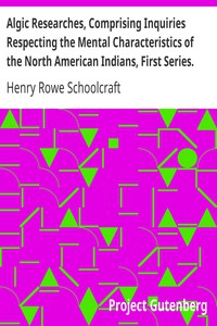 Cover of Algic Researches, Comprising Inquiries Respecting the Mental Characteristics of the North American Indians, First Series. Indian Tales and Legends, Vol. 2 of 2
