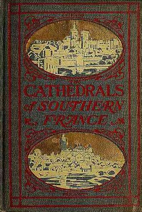 Cover of The Cathedrals of Southern France