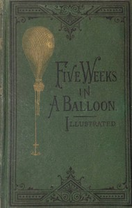 Cover of Five Weeks in a Balloon Or, Journeys and Discoveries in Africa by Three Englishmen