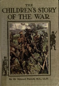 The Childrens' Story of the War, Volume 2 (of 10)From the Battle of Mons to the Fall of Antwerp.
