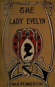 Cover of The Lady Evelyn: A Story of To-day