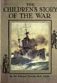 Cover of The Childrens' Story of the War, Volume 3 (of 10)From the First Battle of Ypres to the End of the Year 1914