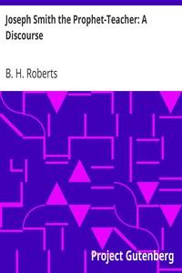 Cover of Joseph Smith the Prophet-Teacher: A Discourse