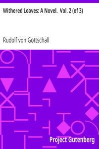 Withered Leaves: A Novel.  Vol. II. (of III)