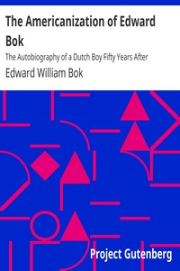 Cover of The Americanization of Edward Bok The Autobiography of a Dutch Boy Fifty Years After