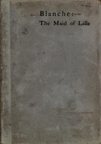 Cover of Blanche: The Maid of Lille