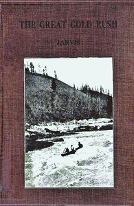 The Great Gold Rush: A Tale of the Klondike