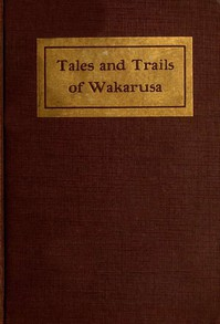 Cover of Tales and Trails of Wakarusa