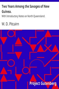 Cover of Two Years Among the Savages of New Guinea.With Introductory Notes on North Queensland.
