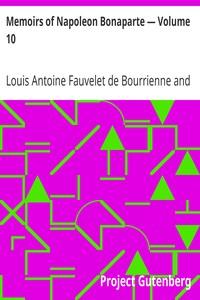Memoirs of Napoleon Bonaparte — Volume 10