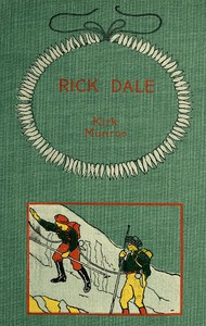 Cover of Rick Dale, A Story of the Northwest Coast