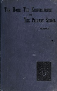 Cover of Education in the Home, the Kindergarten, and the Primary School