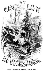 Cover of My Cave Life in Vicksburg, with Letters of Trial and Travel