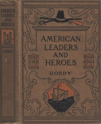 Cover of American Leaders and Heroes: A preliminary text-book in United States History