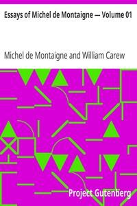 Essays of Michel de Montaigne — Volume 01