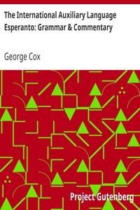 The International Auxiliary Language Esperanto: Grammar & Commentary
