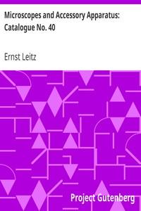 Microscopes and Accessory Apparatus: Catalogue No. 40