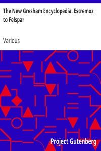 Cover of The New Gresham Encyclopedia. Estremoz to Felspar Volume 4, Part 3