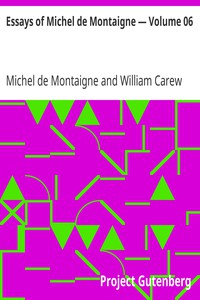 Essays of Michel de Montaigne — Volume 06