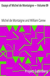 Essays of Michel de Montaigne — Volume 09