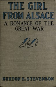 Cover of The Girl from AlsaceA Romance of the Great War, Originally Published under the Title of Little Comrade