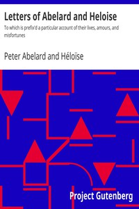 Cover of Letters of Abelard and Heloise To which is prefix'd a particular account of their lives, amours, and misfortunes